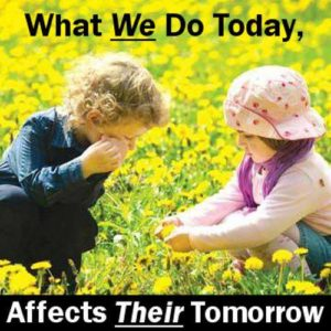 What We Do Today Affects Their Tomorrow