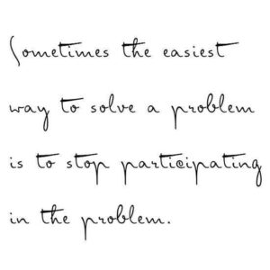 Stop Participating In The Problem