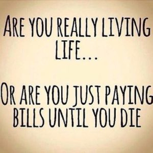 Are You Really Living Life?