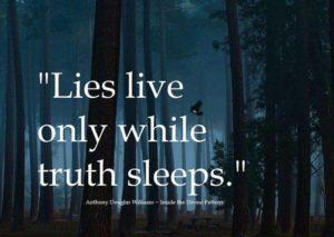 Lies Live While Truth Sleeps