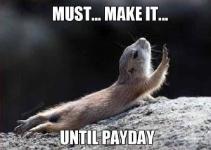 Must Make It Until Pay Day