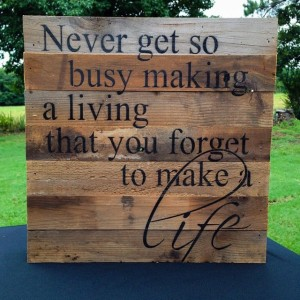 Don't Forget to Make A Life