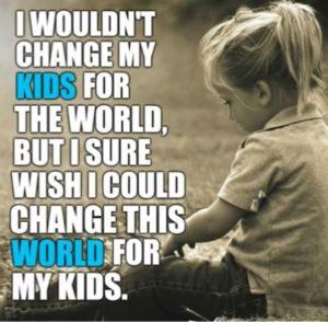 I Wouldn't Change My Kids