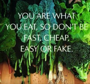 You Are What You Eat - Don't Be Fast, Cheap, Easy Or Fake